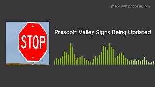 Prescott Valley Signs Being Updated