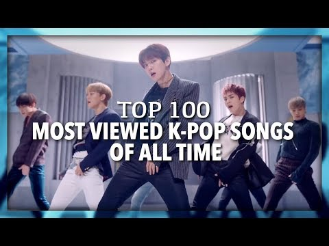Top 100 Most Viewed K Pop Songs Of All Time • March 2019