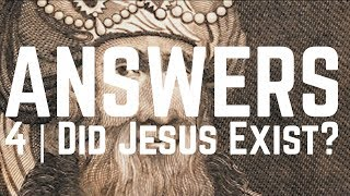 Answers   Episode 4 - Did Jesus Exist?