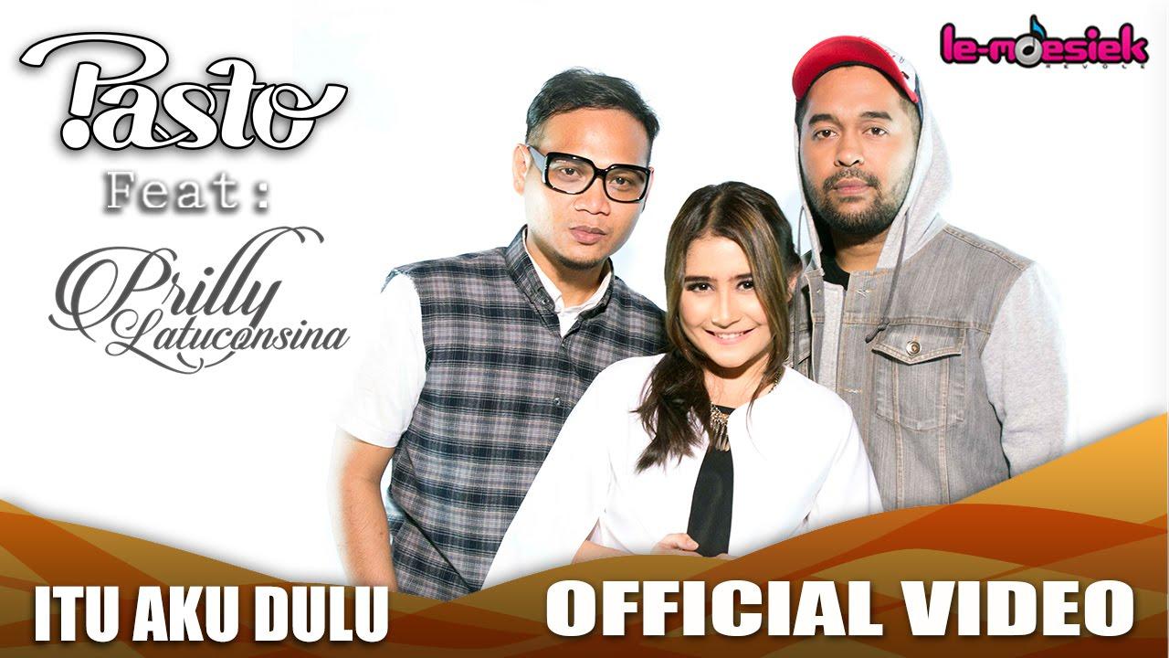 PASTO Ft. Prilly Latuconsina - Itu Aku Dulu [Official ...