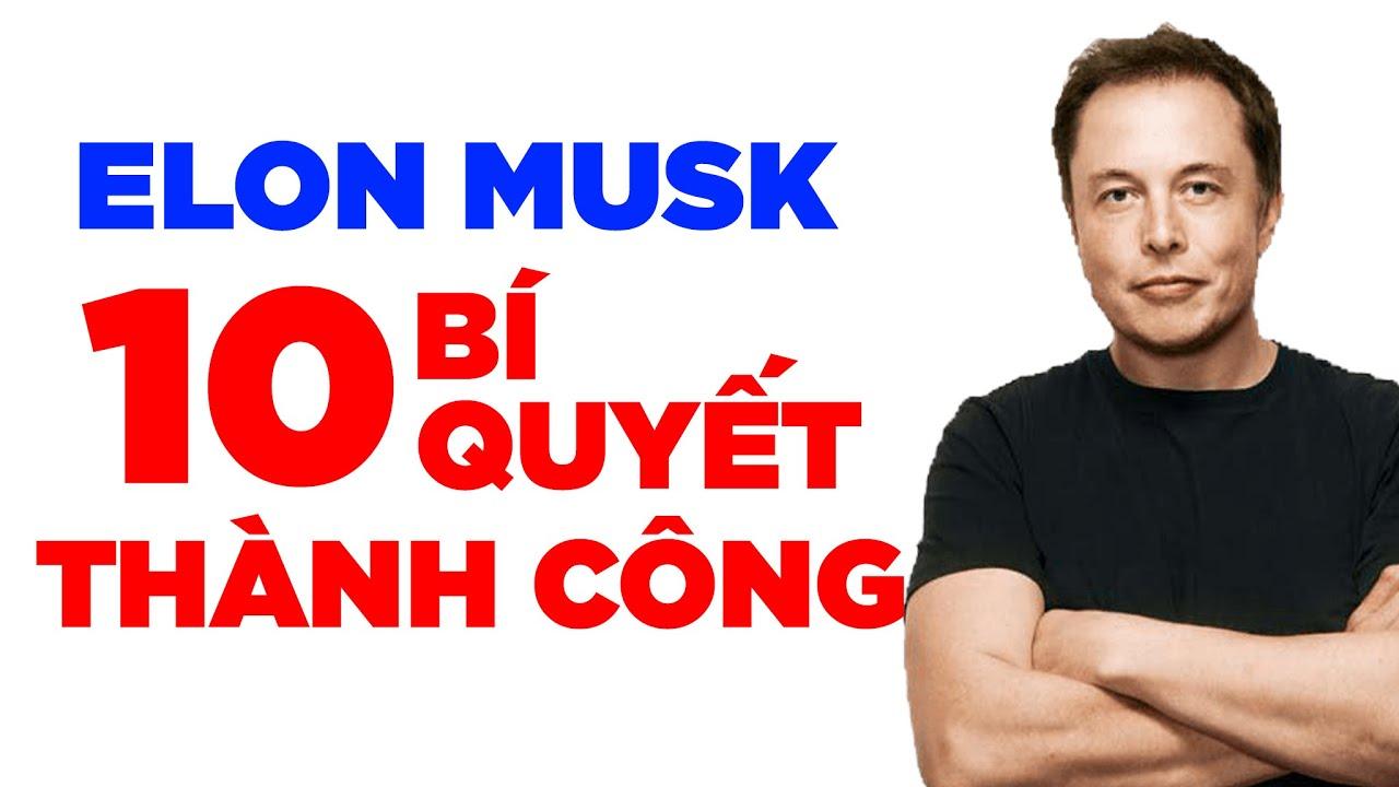 Iron Man Elon Musk Và 10 Bí Quyết Thành Công | Làm Giàu Từ Kinh Doanh