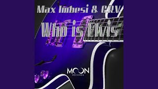 Who Is Elvis (Original Mix)