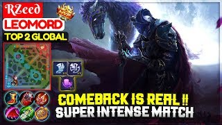 Comeback is Real !! Super Intense Match [ Top Global Leomord ] RZeed - Mobile Legends