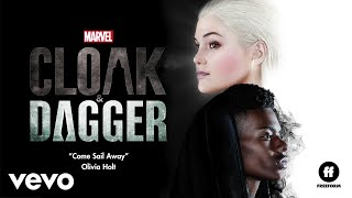"Olivia Holt - Come Sail Away (From ""Cloak & Dagger""/Audio Only)"