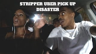 STRIPPER UBER PICK UP DISASTER !!!! *FUNNY*