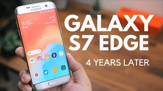 Galaxy S7 Edge Revisit: 4 Years Later!