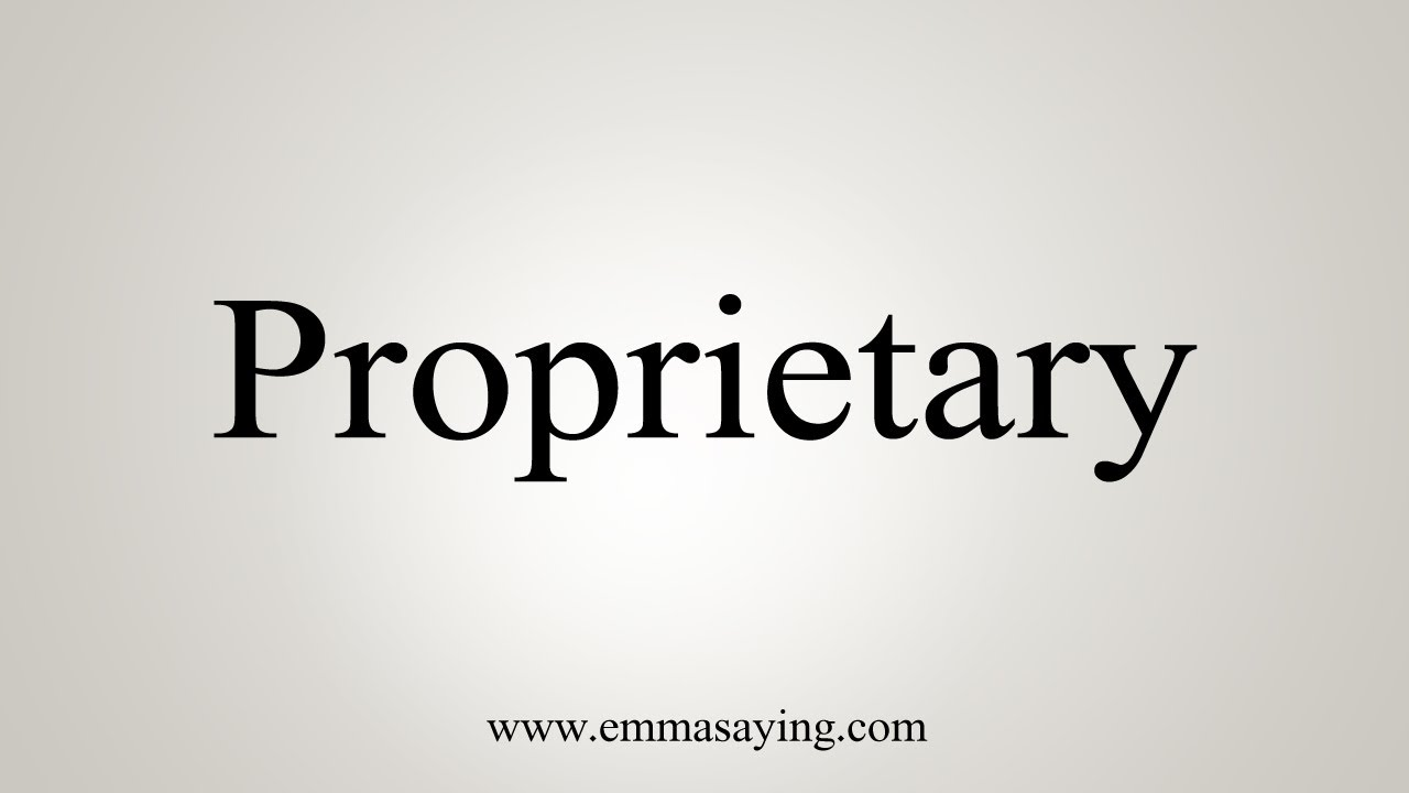 How To Say Proprietary