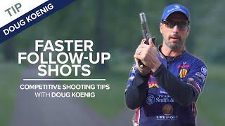 Video Faster Follow-Up Shots - Competitive Shooting Tips with Doug Koenig download MP3, 3GP, MP4, WEBM, AVI, FLV Juli 2018