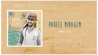 Gabriel Elias - Parece Miragem (Áudio Oficial)