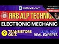 RRB ALP Technical Questions for Electronic Mechanic   Transistors Quiz by Real Subject Experts