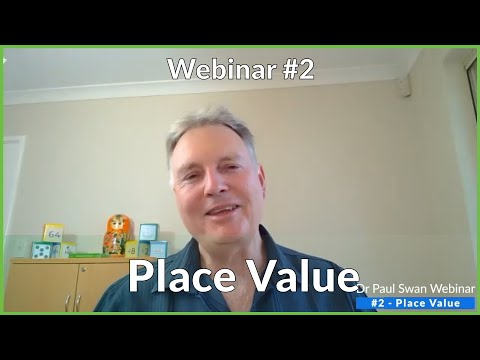 Dr Paul Swan Webinar 2 - Place Value