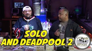 Solo and Deadpool 2