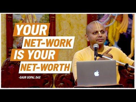 Your NETWORK Is Your NET-WORTH | Gaur Gopal Das
