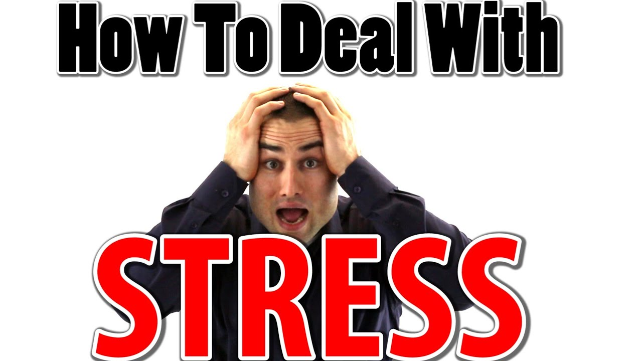 How To Deal With Stress  Youtube