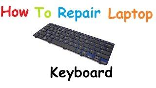How To Repair Laptop Keyboard Keys Not Working