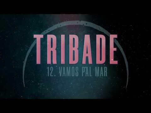 TRIBADE - Vamos Pal Mar (Las Desheredadas 2019) [Prod. Josh186]