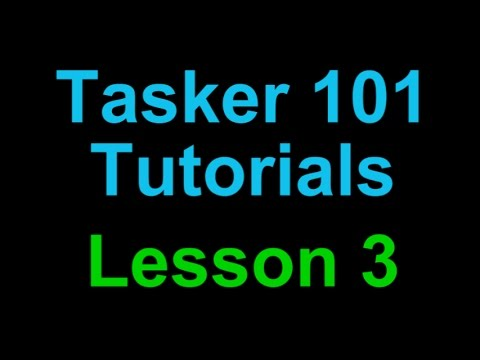 Android Tasker 101 Tutorials: Lesson 3 - Creating a Basic Scene