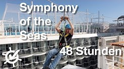 48 Stunden Symphony of the Seas - Vlog (Royal Caribbean International)