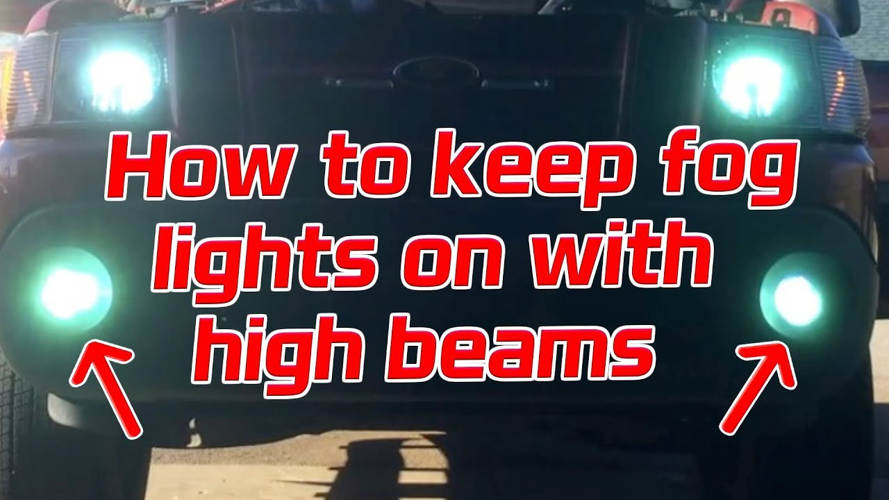 medium resolution of how to make fog lights stay on with high beams