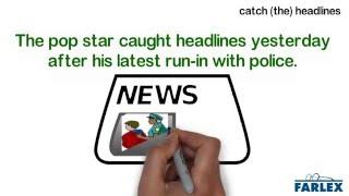 catch (the) headlines
