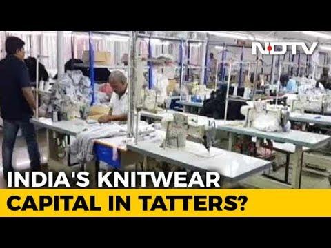 Knitwear Hub Of India Faces Crisis Due To Fall In Exports, Job Losses