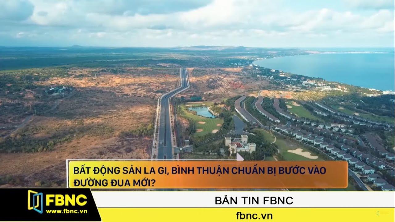 Bất động sản Lagi, Bình Thuận chuẩn bị bước vào 'đường đua' mới | FBNC TV