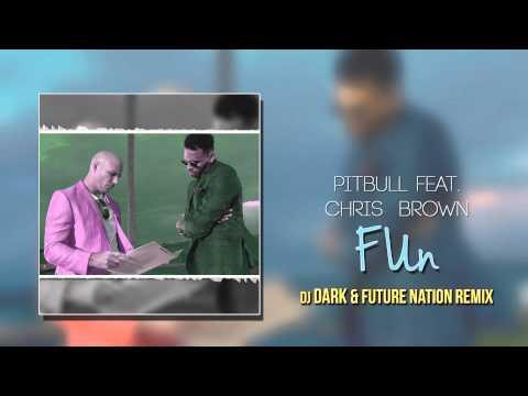 Pitbull - Fun feat.Chris Brown (Dj Dark & Future Nation Remix)