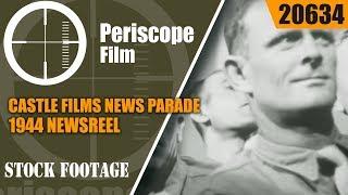 CASTLE FILMS NEWS PARADE OF 1944 NEWSREEL  (SILENT VERSION) 20634
