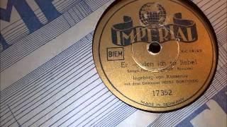 Ingeborg von Kusserow:   Er - den ich so liebe!  Mit Orchester Heinz Burzynski ca. 1942