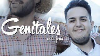 LOS GENITALES   Feria de Granada