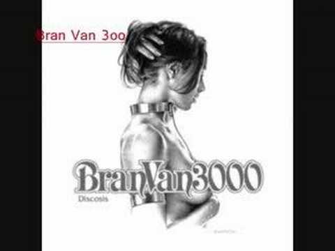 Bran Van 3000 - Montreal