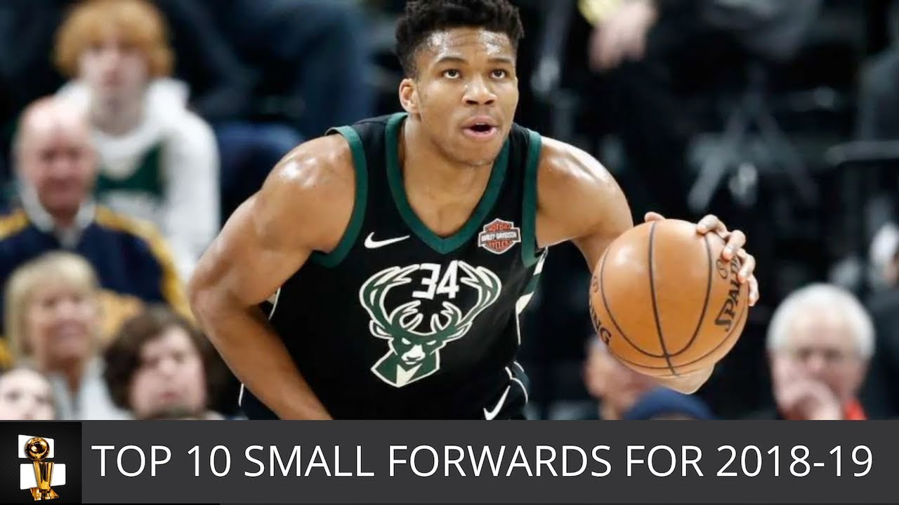 Top 10 Small Forwards For the 2018-19 Season