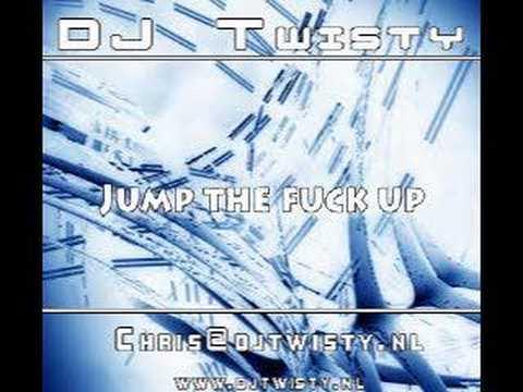 DJ Twisty - Jump the fuck up