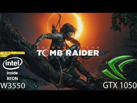 Shadow Of The Tomb Raider GTX 1050 Xeon W3550 8GB Ram 1080p