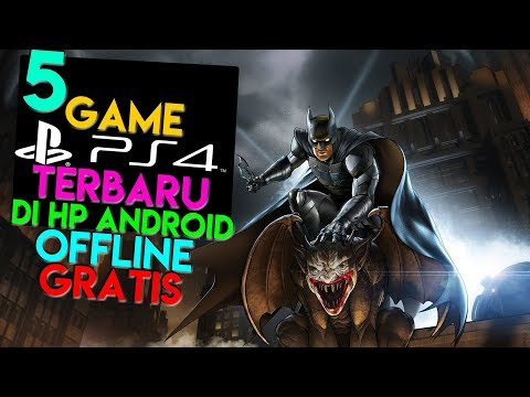 5 Game PS4 TERBARU Di Android (OFFLINE Dan GRATIS)