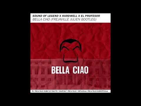 SOUND OF LEGEND X HARDWELL X EL PROFESOR - BELLA CIAO (FREJAVILLE JULIEN BOOTLEG)