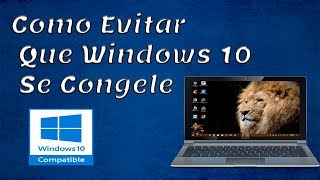 Como Evitar Que Windows 10 Se Congele