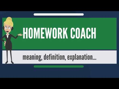 What is HOMEWORK COACH? What does HOMEWORK COACH mean? HOMEWORK COACH meaning & explanation