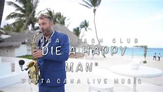 "KUKUA Beach Club WEDDING, ""Die a Happy Man"" Sax cover"