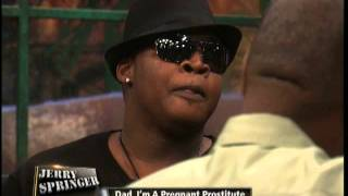dad i m a pregnant prostitute the jerry springer show
