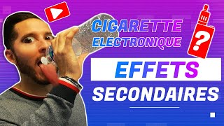 CIGARETTE ELECTRONIQUE : EFFETS SECONDAIRES ?