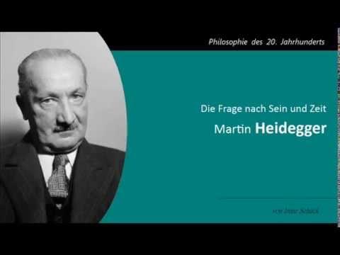 Martin Heidegger - Die Frage nach Sein und Zeit
