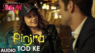 Simran: Pinjra Tod Ke Full Song | Kangana Ranaut | Sunidhi Chauhan | Sachin – Jigar