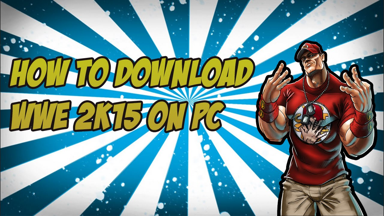 How to download wwe 2k15 on pc 2015 working torrent