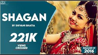 Shagan(A Wedding Song) Feat. Shivani Bhatia II Official Video ll Namyoho Studios ll