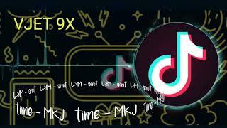 Time - MKJ - bài hát ưa chuộng nhất trên tiktok