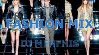 FASHION music MIX ✈ DJ MENFHIS