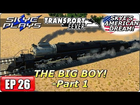 Transport Fever AMERICAN DREAM Part 26 ►THE BIG BOY - Part 1