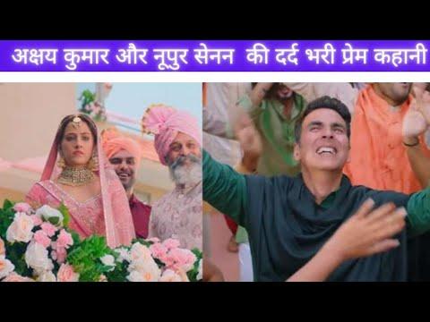 Download Filhaal 2 Full Movie Detail In Hindi | Actor Akshay Kumar, Nupur Sanon's 2021