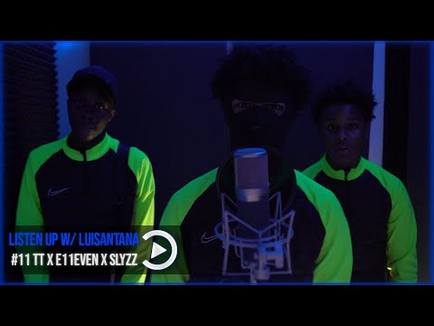 #11 TT X E11even X Slyzz - Listen Up! W/ LuiSantana 🇳🇱 (Prod. Reimas X MDS \u0026 ESBeats)   Pressplay